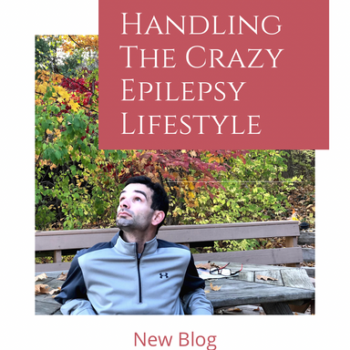 Handling The Crazy Epilepsy Life Changes
