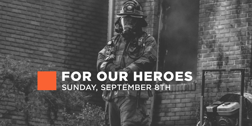 For Our Heroes