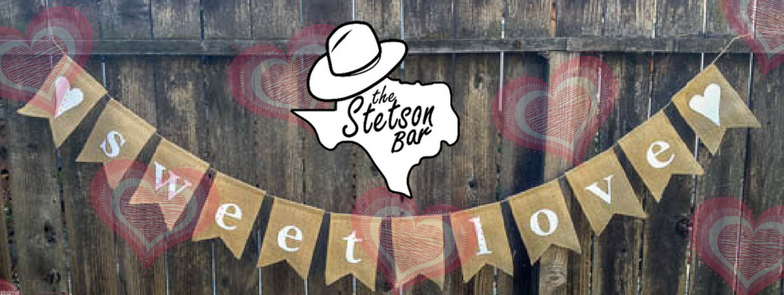 Valentines day; The Stetson Bar; Stetson Bar