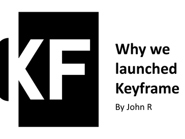 Why we launched Keyframe