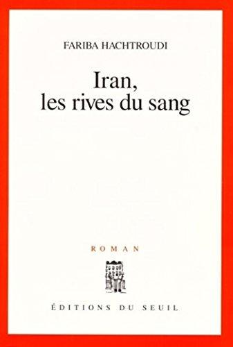 Iran, les rives du sang