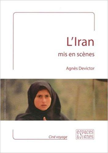 L'Iran mis en scènes