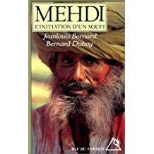 Mehdi : L'Initiation d'un soufi