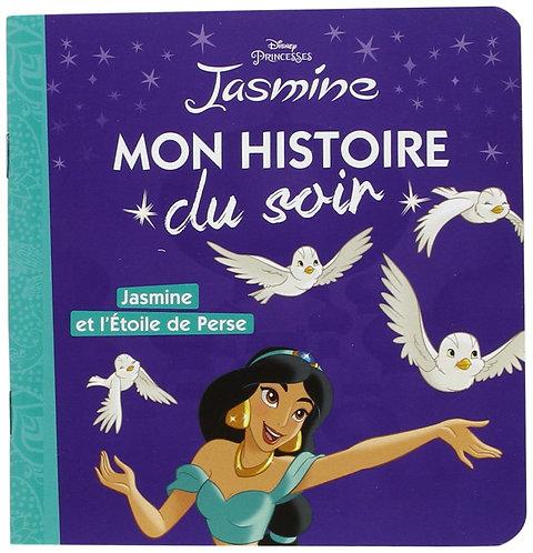 PRINCESSES - Mon Histoire du Soir - Jasmine et l'étoile de perse