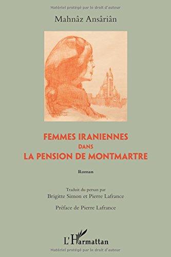 Femmes Iraniennes Dans la Pension de Montmartre Roman