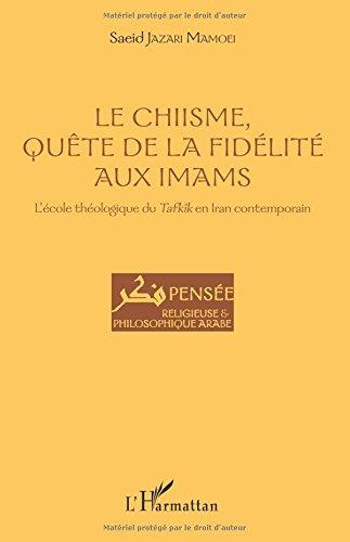 Le Chiisme, quête de la fidélité aux imams