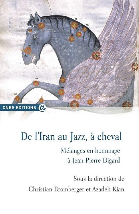 De l'Iran au jazz, à cheval-mélanges en hommage à Jean-Pierre Digard