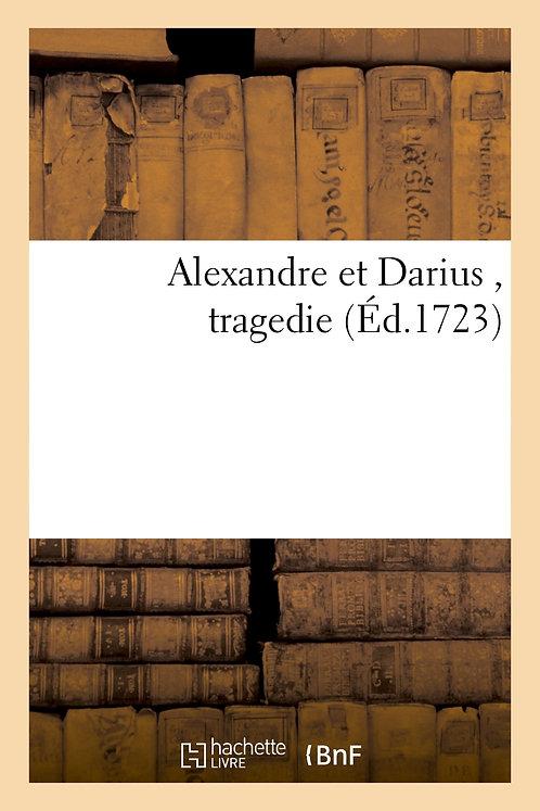 Alexandre et Darius , tragedie