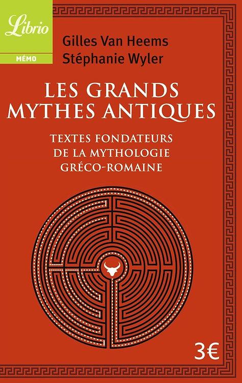 Les Grands Mythes antiques : Les textes fondateurs de la mythologie gréco-romain