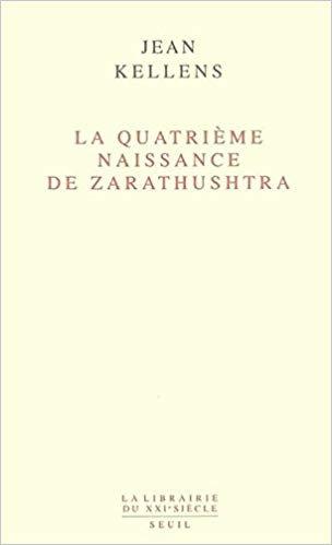 La quatrième naissance de Zarathushtra