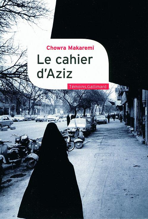 Le cahier d'Aziz: Au cœur de la révolution iranienne
