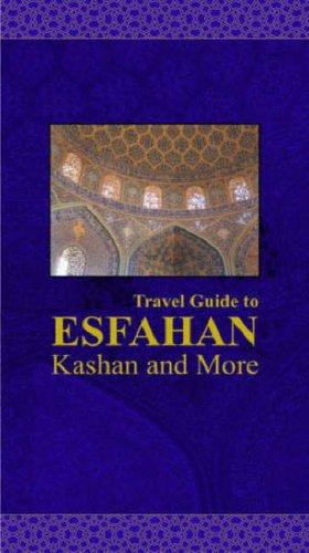 Guide de voyage pour Isfahan, Kashan et plus