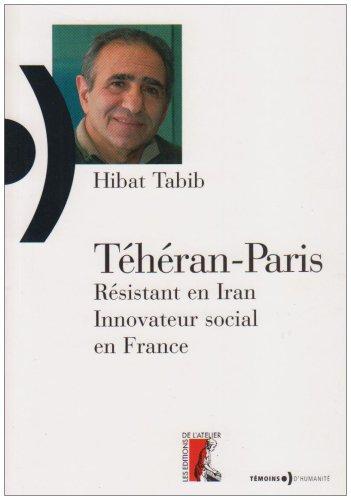 Téhéran-Paris: opposant politique en Iran, innovateur social en France