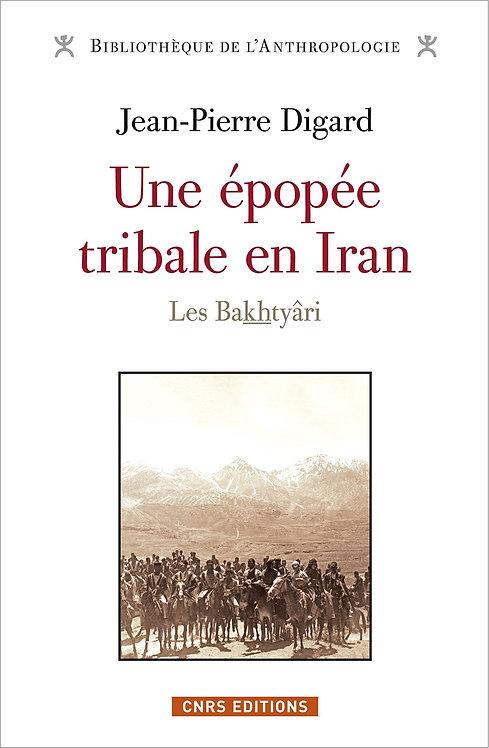 Une épopée tribale en Iran. Les Bakthyâri