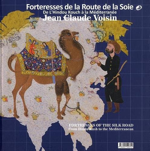 Forteresses de la Route de la Soie : De l'Hindou Kouch à la Méditerranée. Editio