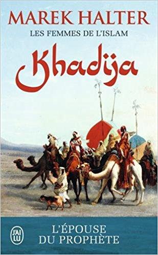Les femmes de l'islam, Tome 1 : Khadija : L'épouse de Mahomet (poche)