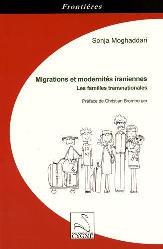 Migrations et modernités iraniennes : Les familles transnationales