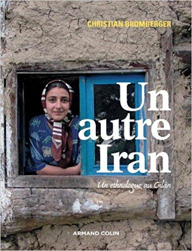 Un autre Iran - Un ethnologue au Gilân
