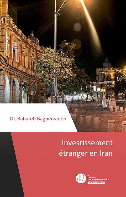 Investissement étranger en Iran: Des enjeux géopolitiques et juridiques