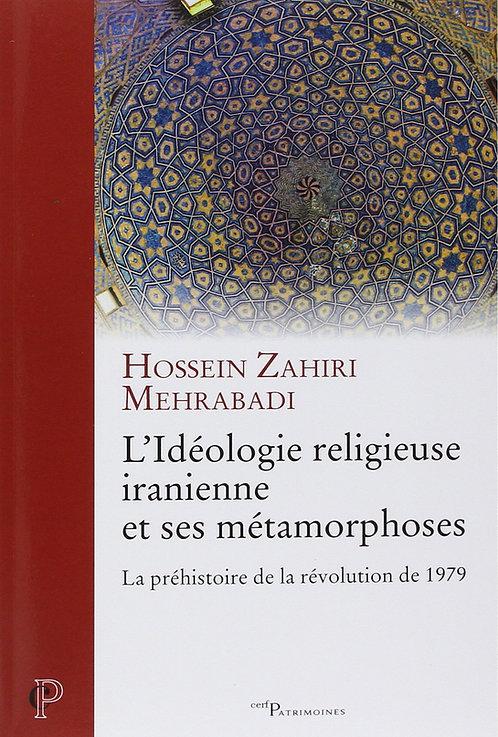 L'idéologie religieuse iranienne et ses métamorphoses : La préhistoire de la rév