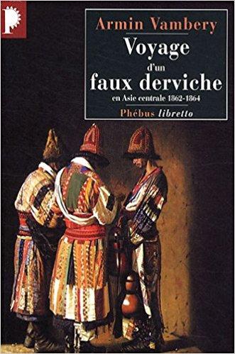 Voyage d'un faux derviche en Asie centrale : 1862-1864