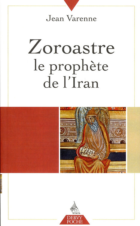 Zoroastre : Le prophète de l'Iran suivie de Paroles de Zoroastre