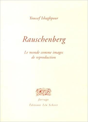 Rauschenberg : Le monde comme images de reproduction