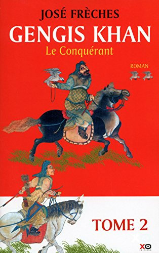 Gengis Khan - tome 2 Le conquérant (2)