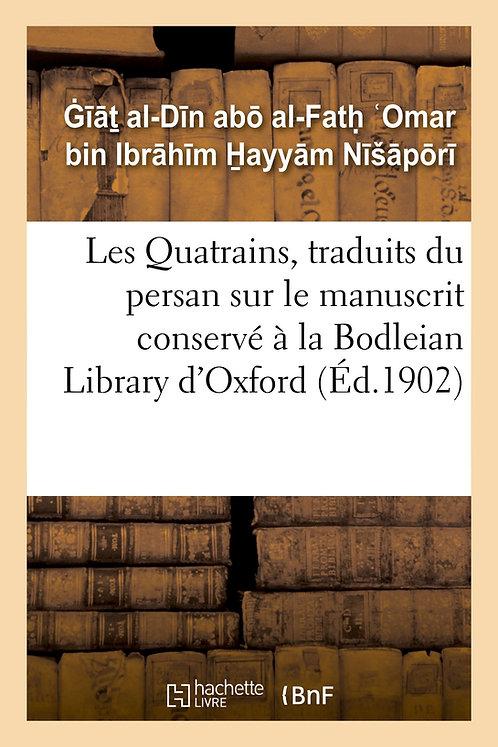 Les Quatrains, traduits du persan sur le manuscrit conservé à la Bodleian