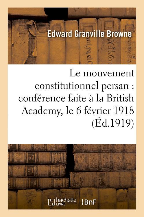 Le mouvement constitutionnel persan : conférence faite à la British Academy, le