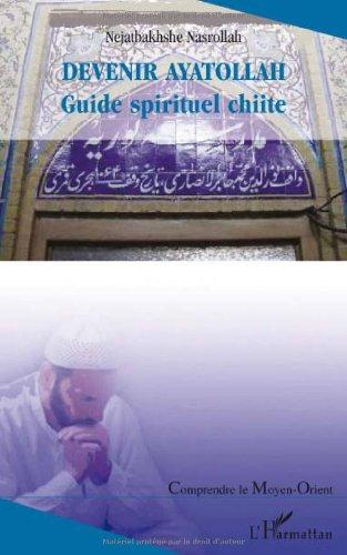 Devenir Ayatollah : Guide spirituel chiite