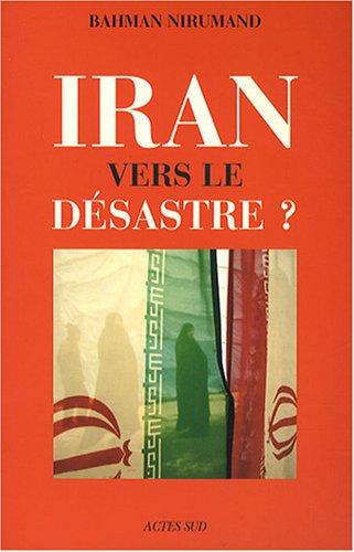 Iran : Vers le désastre ?