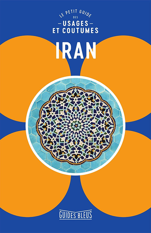 Le petit guide des usages et coutumes Iran