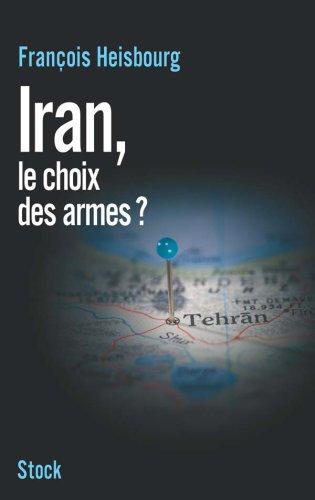 Iran, le choix des armes ?