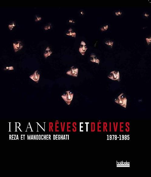 Iran, rêves et dérives: (1978-1985)