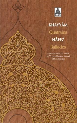 Khayyam Quatrains - Hafez Ballades : Edition bilingue français-persan