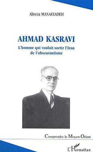 Ahmad Kasravi : L'homme qui voulait sortir l'Iran de l'obscurantisme