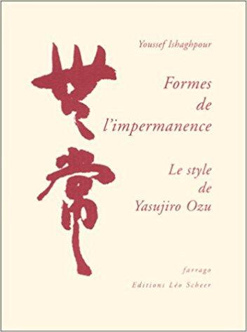 Formes de l'impermanence : Le Style de Yasujiro Ozu
