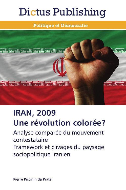 Iran, 2009 une révolution colorée?