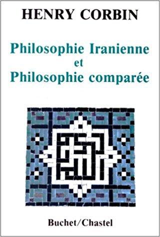 Philosophie Iranienne et Philosophie Comparée