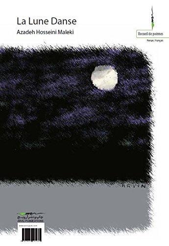 La Lune Danse : Edition bilingue français-persan