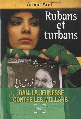ubans et turbans: Iran, la jeunesse contre les mollahs