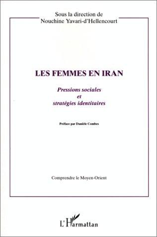 Les femmes en Iran: Pressions sociales et stratégies identitaires