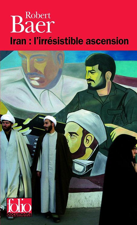 Iran : l'irrésistible ascension