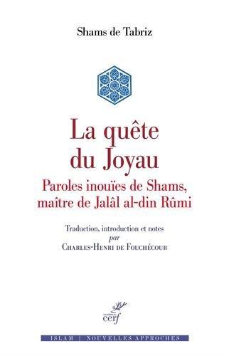 La quête du joyau : Maqâlât-e Shams al-din Tabrizi