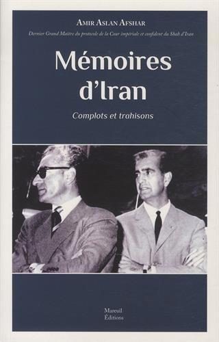 Mémoires d'Iran Complots et trahisons