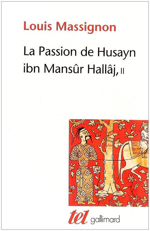 La Passion de Husayn ibn Mansûr Hallâj (Tome 2-La survie de Hallâj): Martyr myst
