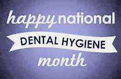 It's National Dental Hygiene Month!