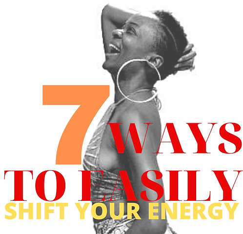 7 Ways to Easily Shift Your Energy