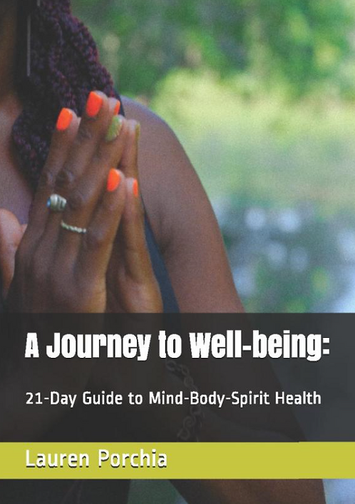 A Journey to Well-being: 21 Day Guide to Mind, Body,Spirit Health